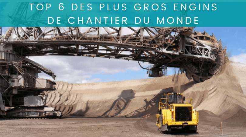 Les plus gros engins de chantier au monde